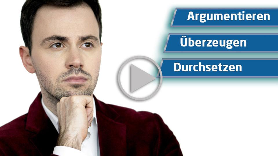 Argumentieren - Überzeugen - Durchsetzen